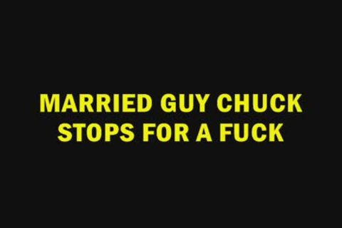 dadDY plows MARRIED man CHUCK